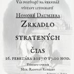 Múzeum Vojtecha Löfflera a Galéria ARTeSKa Vás pozývajú na vernisážvýstavy litografiíHonoré Daumiera: ZRKADLO STRATENÝCH ČIAS. Uskutoční sa dňa16. februára 2017 o 17.00 hod. Výstava potrvá do 26. marca 2017. Ste srdečne vítaní.