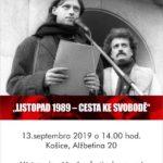 """Srdečne Vás pozývame na vernisáž výstavy """"LISTOPAD 1989 – CESTA KE SVOBODĚ"""", ktorá sa uskutoční 13. septembra 2019 (piatok) o14.00hod. v Múzeu Vojtecha Löfflera na Alžbetinej 20. Výstava pripravená k30. výročiu Nežnej revolúcie sa zameriava na rozhodujúce chvíle novembra 1989 na území dnešného Moravskosliezkeho kraja. Jej obsahom je krátky historický exkurz doplnený autentickými historickými fotografiami, […]"""